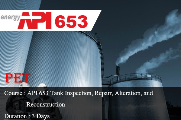 API 653 Tank Inspection, Repair, Alteration, and Reconstruction (ME44)