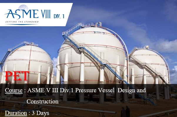 ASME V III Div.1 Pressure Vessel Design and Construction (ME27)